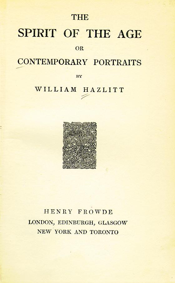 spirit of the age essayist William hazlitt's general essays we feel the full force of the spirit of hatred with all of them in turn decline into old age.
